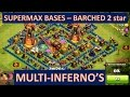 Clash of Clans - Barching MAX Multi Infernos!!!!!