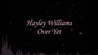 Hayley Williams - Over Yet (Lyric Video)