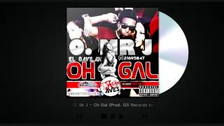 Download O  Mr J   Oh Gal Prod  GS Records by Dj Baby Gil MP3 song and Music Video