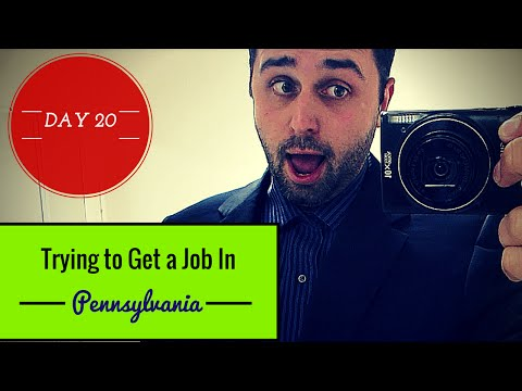 Day # 20 of 32: Trying to Get a Job in Pennsylvania!