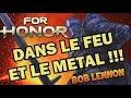 DE FLAMME ET D'ACIER !!! -For Honor (Bataille du Mt.Ignis 2)- avec Bob Lennon