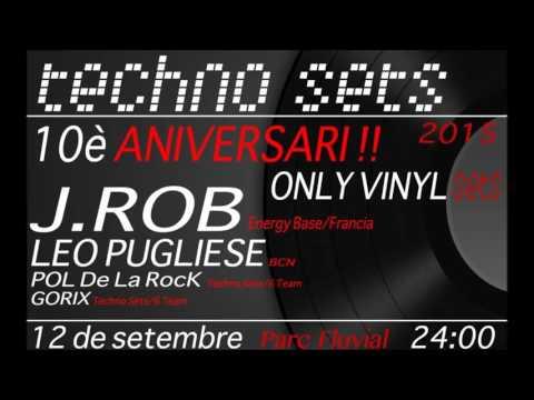 J Rob @ 10è Aniversari Techno Sets 12 09 15