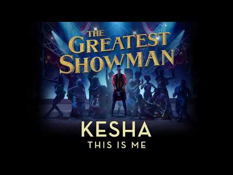 Kesha  This Is Me from The Greatest Showman Soundtrack  Audio
