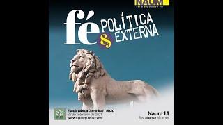 EBD | Naum 1.1 - Fé e Politica Externa: introdução ao livro do profeta Naum - Rev. Ithamar Ximenes