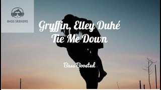 Gryffin, Elley Duhe - Tie Me Down [Bass Boosted]