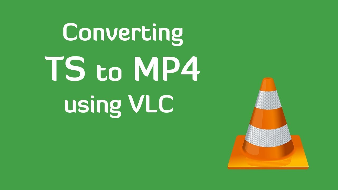 Convert TS to MP4 using VLC