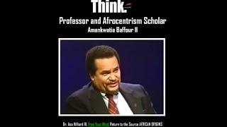 RBG| Dr. Asa Hilliard III, Free Your Mind: Return to the Source AFRICAN ORIGINS