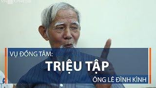 Vụ Đồng Tâm: Triệu tập ông Lê Đình Kình | VTC1