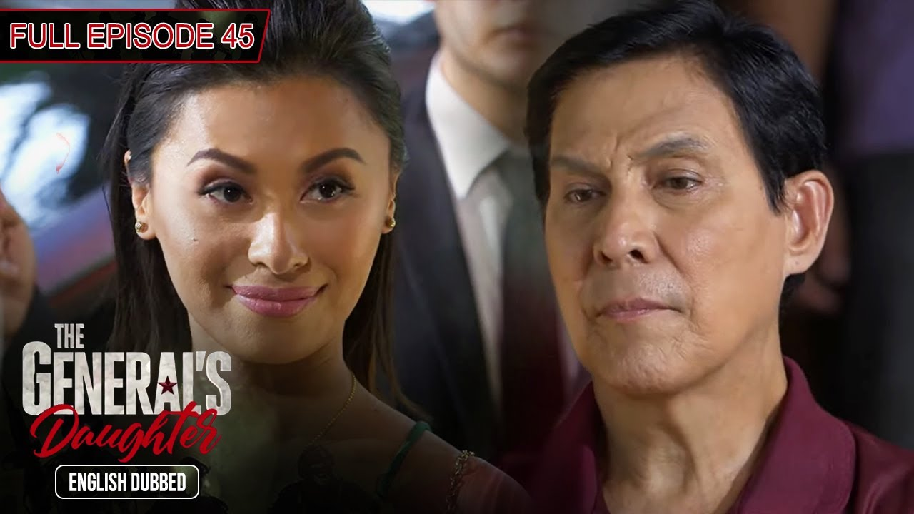 Download Full Episode 45 | The General's Daughter English Dubbed