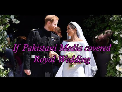 If Pakistani Media Covered Royal Wedding.
