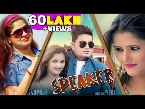 Raju Punjabi Song - Speaker (स्पीकर ) // 4K Video Song 2018 // Sheenam Katholic ,  Anjali Raghav
