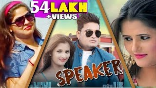Raju Punjabi Song Speaker (स्पीकर ) // 4K Song 2018 // Sheenam Katholic , Anjali Raghav