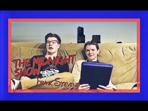 The Midnight Show with Frank Stevens