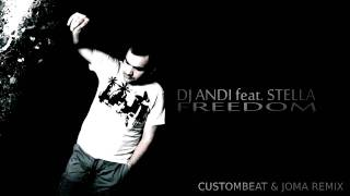 Dj Andi feat. Stella - Freedom (CustomBeat & Joma REMIX)