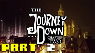 The Journey Down: Chapter 2 - Walkthrough Part 2