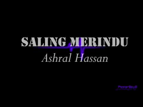 Saling Merindu – Ashral Hassan