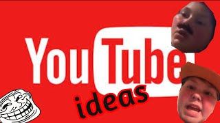 How To Think Of Youtube Ideas