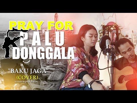 #PRAYFORPALU #PRAYFORDONGGALA - Baku Jaga (Cover)