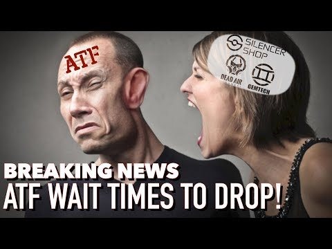 BREAKING NEWS - ATF WAIT TIMES DROP LIKE A ROCK!
