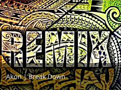 Akon   Break Down remix   Akon 2015 Song