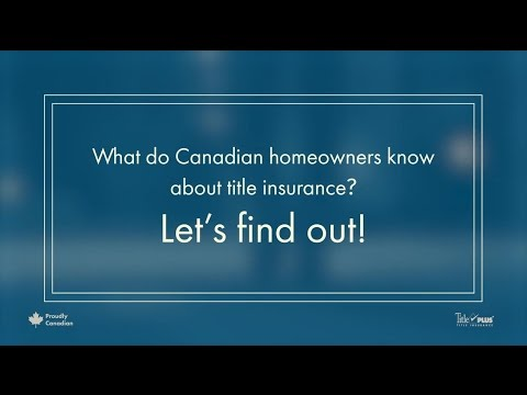 What do Canadian homeowners know about title insurance ...