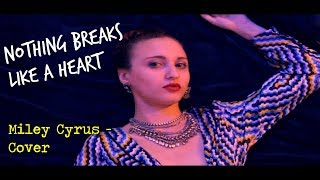 Mark Ronson - Nothing breaks like a heart ft. Miley Cyrus COVER - NEM