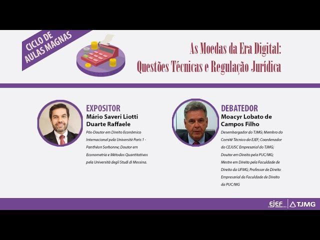 Ciclo de Aulas Magnas – As Moedas da Era Digital: Questões Técnicas e Regulação Jurídica