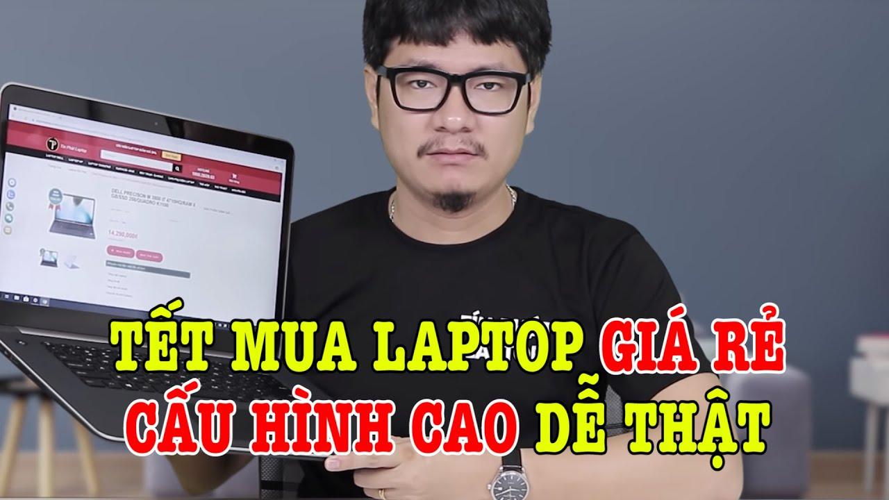 Tết mua Laptop GIÁ RẺ cấu hình cao dễ thật đấy