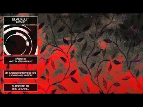Blackout Podcast 48 -  Agressor Bunx [Official Channel] Drum & Bass