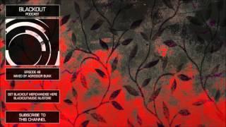 blackout podcast 48   agressor bunx official channel drum bass