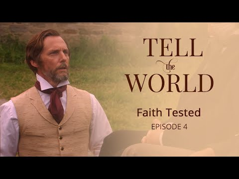 "Official ""Tell the World"" Episode 4: Faith Tested"