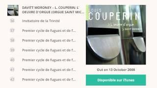 Davitt Moroney, Orgue Saint Michel-en-Thiérache : Louis Couperin. L'œuvre d'orgue