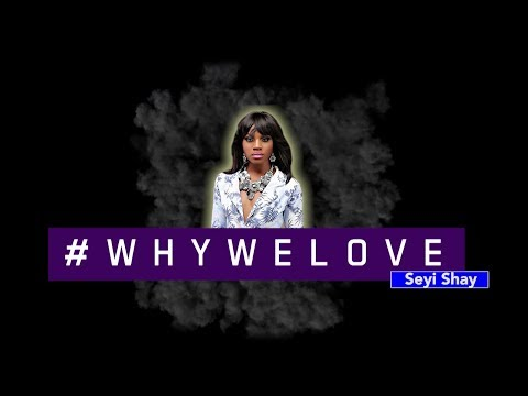 Seyi Shay - The Electric Package #WhyWeLove | FreeMe TV
