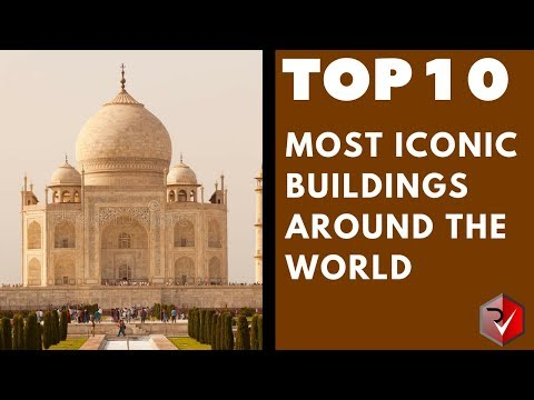 Top 10 Most Iconic Buildings Around The World