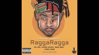 Gemini Major - Ragga Ragga ft  Riky Rick,Cassper Nyovest,Nadia Nakai & Major League