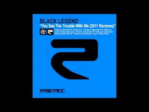 Black Legend - You See The Trouble With Me (J-Reverse Original Mix)