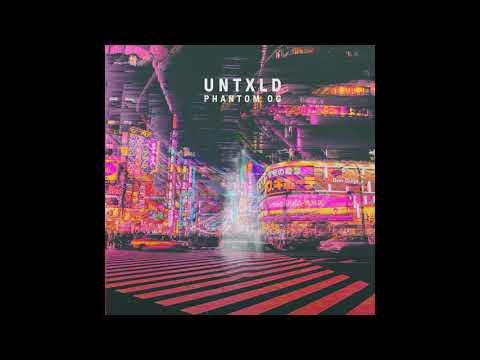 Untxld - Phantom OG (Audio)
