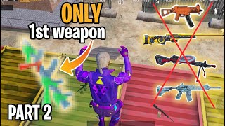 First Weapon ONLY Challenge | Part 2 | PUBG Mobile