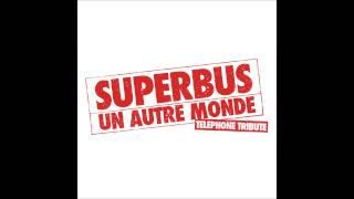 Superbus - Un autre monde (Téléphone Tribute)