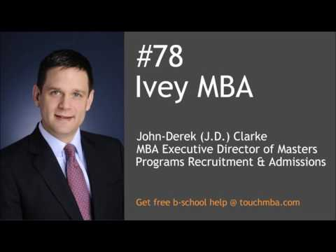Ivey MBA Admissions Interview with J.D. Clarke - Touch MBA Podcast