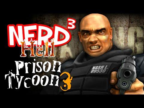 Nerd³'s Hell... Prison Tycoon 3: Lockdown