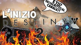 UN INIZIO TROPPO IGNORANTE SU DESTINY 2!! [DESTINY 2 ITA]