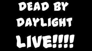 DEAD BY DAYLIGHT LIVE!!!!