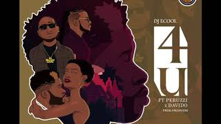 DJ ECool feat Peruzzi & Davido - 4U (Official Audio)