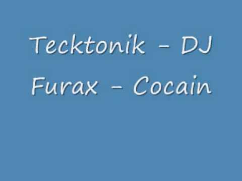 Tecktonik - DJ Furax - Cocain