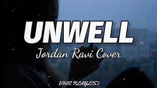 Download Jordan Ravi Cover - Unwell (Lyrics)🎶