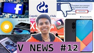 V News #12 - redmi note 5 100% confirmed, Mi7, Mi Mix 2S, Facebook dislike button, Fine Over Google