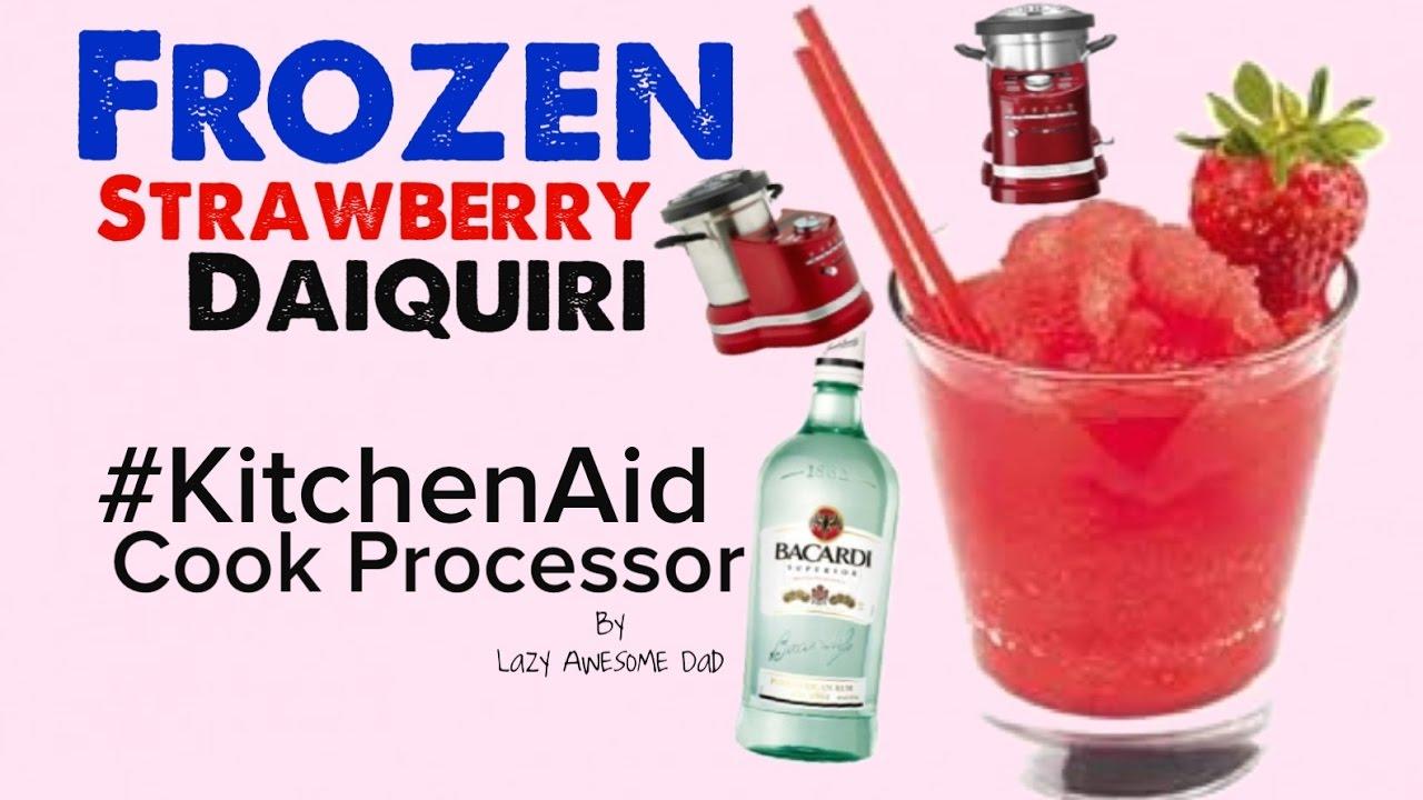 Bezaubernd Strawberry Daiquiri Rezept Referenz Von Kitchenaid Artisan Cook Processor - Frozen First