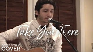 Sean Kingston - Take You There (Boyce Avenue acoustic cover) on Apple & Spotify