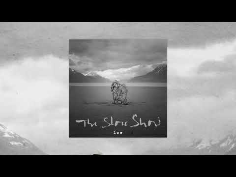 The Slow Show - Low (Official Audio Video) Mp3
